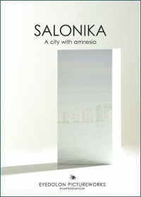 Salonika - A City with Amnesia